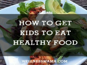 How-to-Get-Kids-to-Eat-Healthy-Food