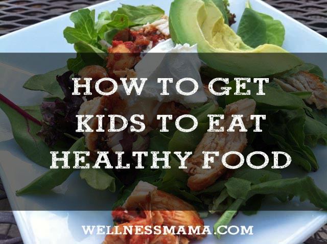 Get Your Kids To Eat Healthy Foods!