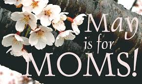 It's Mother's Month…